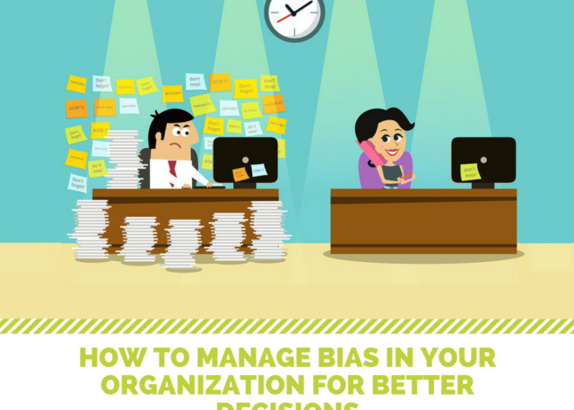 How to manage bias in your organization for better decisions